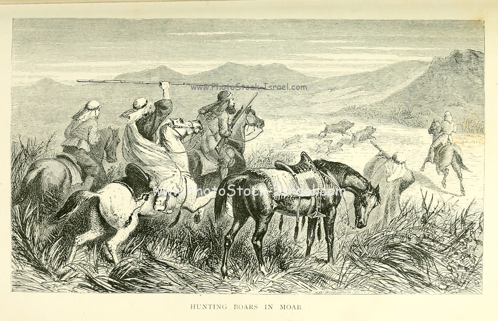 Hunting Boars in Moab from the book The land of Israel : a journal of travels in Palestine, undertaken with special reference to its physical character by Tristram, H. B. (Henry Baker), 1822-1906 Published in 1865