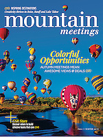 Fall/Winter 2016 cover of Mountain Meetings Magazine by Blaine Harrington III of hot air balloons flying low over the Rio Grande River at the Albuquerque International Balloon Fiesta, Albuquerque, New Mexico USA.