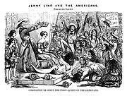 Jenny Lind and the Americans. From our own Reporters. Coronation of Jenny the First - Queen of the Americans.