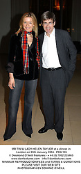 MR TIM & LADY HELEN TAYLOR at a dinner in London on 25th January 2004.  PRA 105