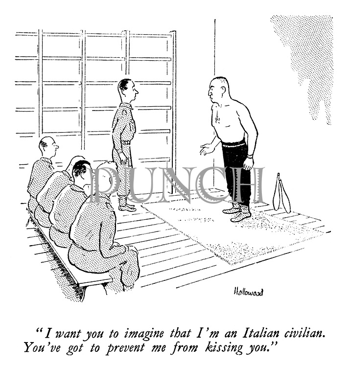 """""""I want you to imagine that I'm an Italian civilian. You've got to prevent me from kissing you."""""""