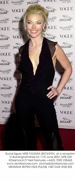 Social figure MISS TAMARA BECKWITH, at a reception in Buckinghamshire on 11th June 2001.	OPB 220