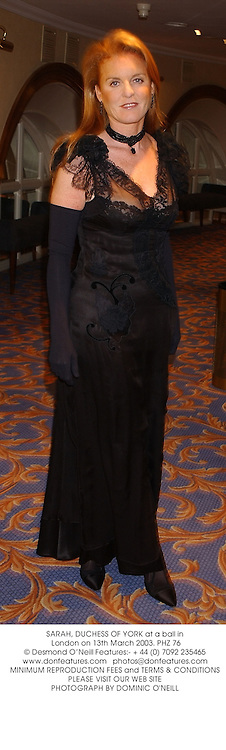 SARAH, DUCHESS OF YORK at a ball in London on 13th March 2003.PHZ 76