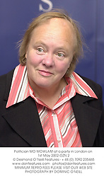 Politician MO MOWLAM at a party in London on 1st May 2002.OZN 2