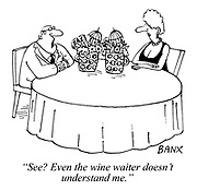 """""""See? Even the wine waiter doesn't understand me."""""""