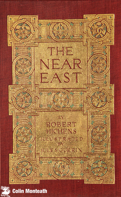 The Near East, Greece, Turkey, Dalmatia, by Robert Hichens, Hodder & Stoughton, London, 1913