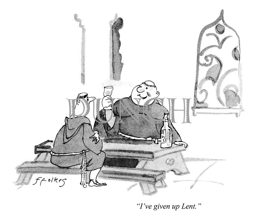 """""""I've given up Lent."""""""