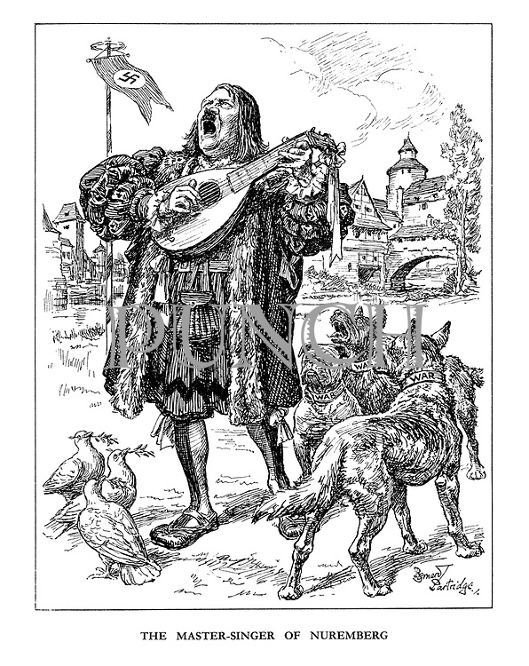 The Master-Singer of Nuremberg. (Hitler sings loudly and plays his lute as a Wagnerian Mastersinger for his Dogs of War, as the small Doves of Peace look on in a medieval setting with German Swasika banner)
