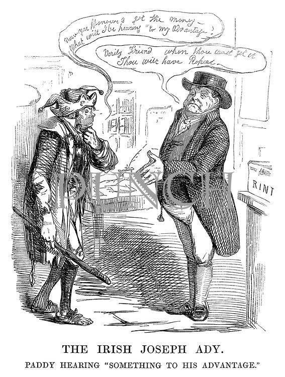 "The Irish Joseph Ady. Paddy hearing ""something to his advantage."""
