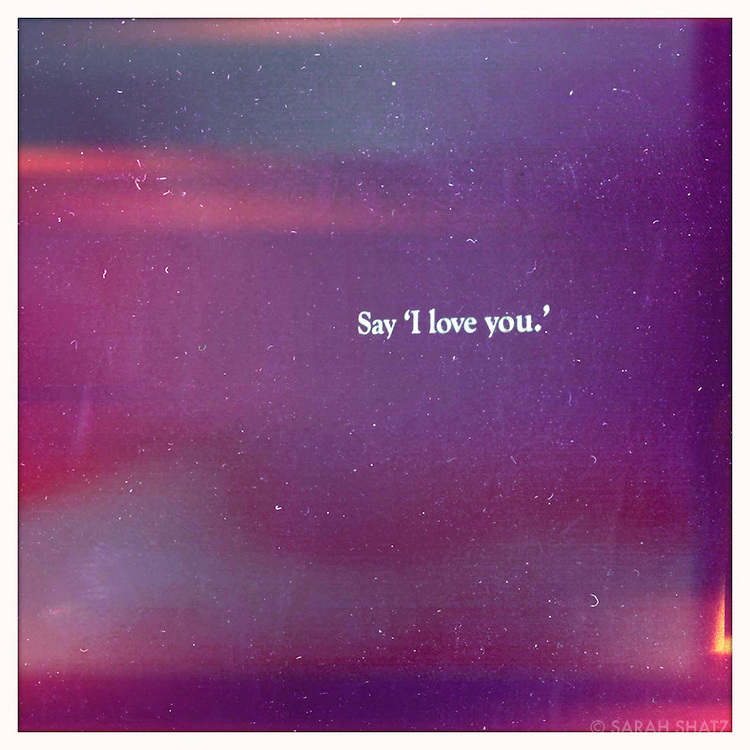 """Say """"I love you.'"""