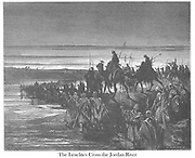 The Israelites Cross the Jordan River Joshua 3:17 From the book 'Bible Gallery' Illustrated by Gustave Dore with Memoir of Dore and Descriptive Letter-press by Talbot W. Chambers D.D. Published by Cassell & Company Limited in London and simultaneously by Mame in Tours, France in 1866