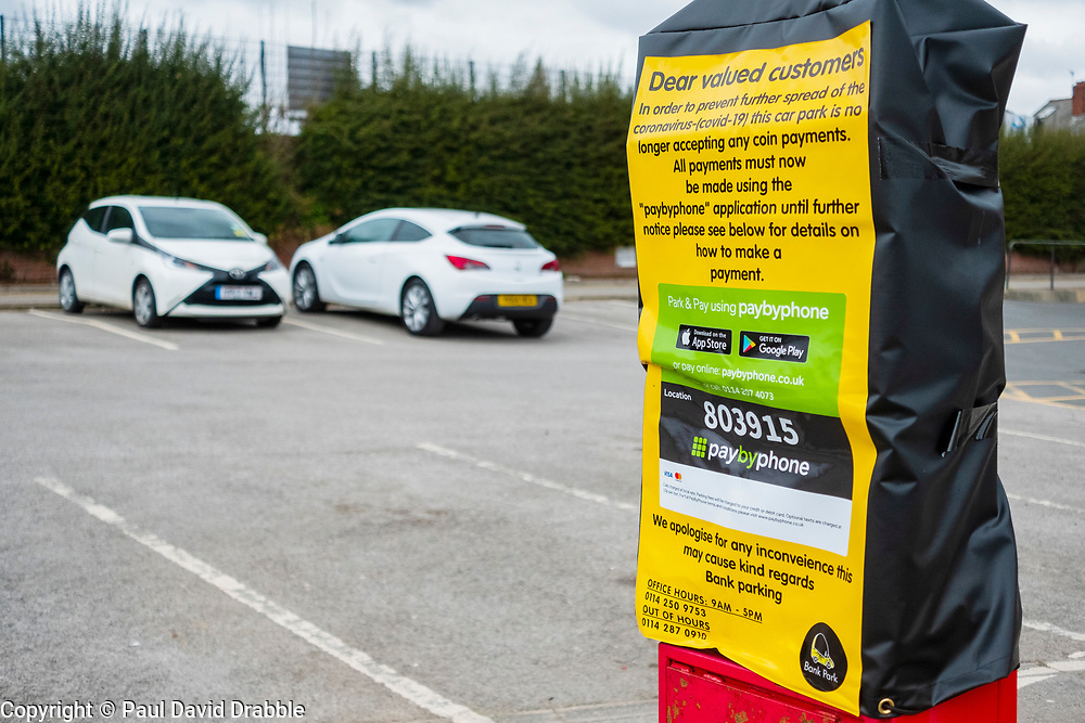 Car park no longer accepting cash Chapeltown Sheffield Monday 30th March 2020 7 Days after emergency measures were announced by Prime minister Boris Johnson on the evening of  Monday 23rd March<br /> <br /> 30 March 2020<br /> <br /> www.pauldaviddrabble.co.uk<br /> All Images Copyright Paul David Drabble - <br /> All rights Reserved - <br /> Moral Rights Asserted -
