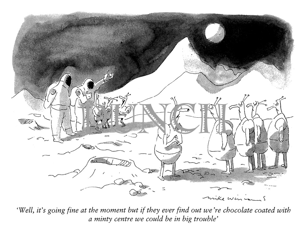 """""""Well, it's going fine at the moment but if they ever find out we're chocolate coated with a minty centre we could be in big trouble."""""""