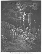 The Crucifixion of Jesus and Two Criminals [Luke 23:34-35] From the book 'Bible Gallery' Illustrated by Gustave Dore with Memoir of Dore and Descriptive Letter-press by Talbot W. Chambers D.D. Published by Cassell & Company Limited in London and simultaneously by Mame in Tours, France in 1866