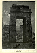 THE GATE OF PTOLEMY EUERGETES, KARNAK. Showing the pylon of the Temple of Khons beyond. An avenue of rams leads up to this beautiful gate, which is the most graceful of all the structures at Karnak Wood engraving from 'Picturesque Palestine, Sinai and Egypt' by Wilson, Charles William, Sir, 1836-1905; Lane-Poole, Stanley, 1854-1931 Volume 4. Published in 1884 by J. S. Virtue and Co, London