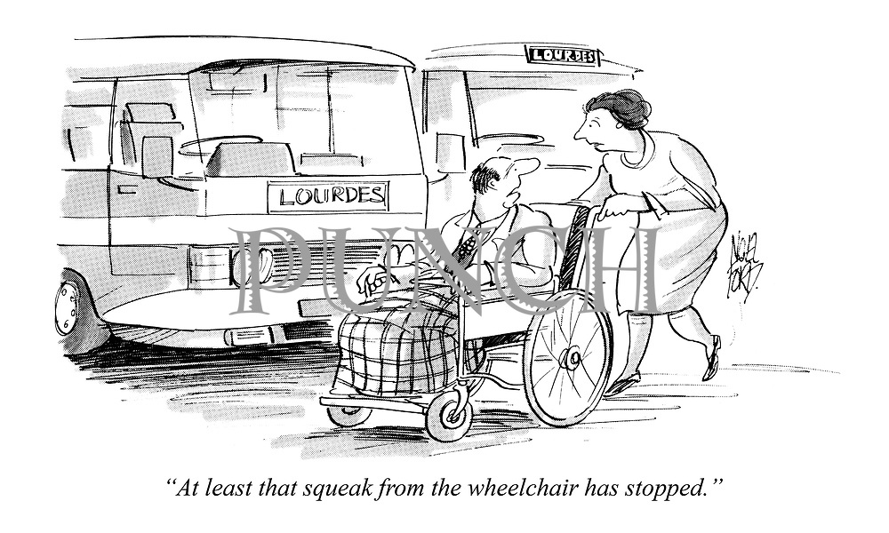 """""""At least that squeak from the wheelchair has stopped."""""""
