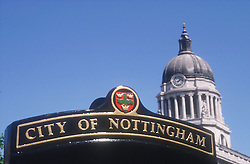 City of Nottingham sign with Council House in background,