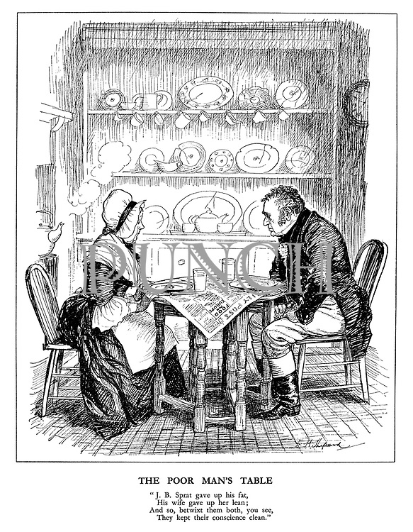 """The Poor Man's Table. """"J. B. Sprat gave up his fat, his wife gave up her lean; and so, betwixt then both, you see, they kept their conscience clean."""""""