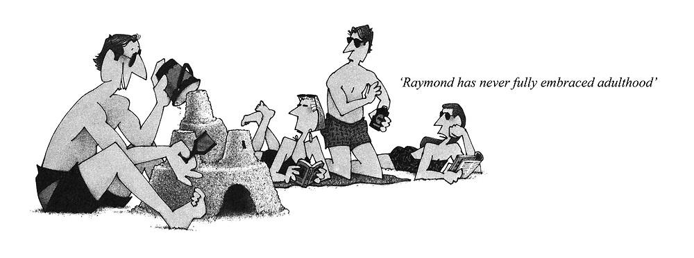 'Raymond has never fully embraced adulthood'