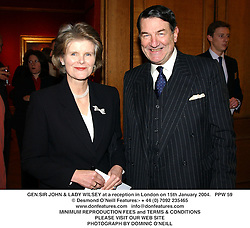 GEN.SIR JOHN & LADY WILSEY at a reception in London on 15th January 2004.PPW 59