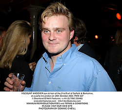 VISCOUNT ANDOVER son & heir of the 21st Earl of Suffolk & Berkshire,  at a party in London on 28th October 2003.PNW 327