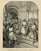 Godfrey de Bouillon elecced King of Jerusalem From the Book 'Danes, Saxons and Normans : or, Stories of our ancestors' by Edgar, J. G. (John George), 1834-1864 Published in London in 1863