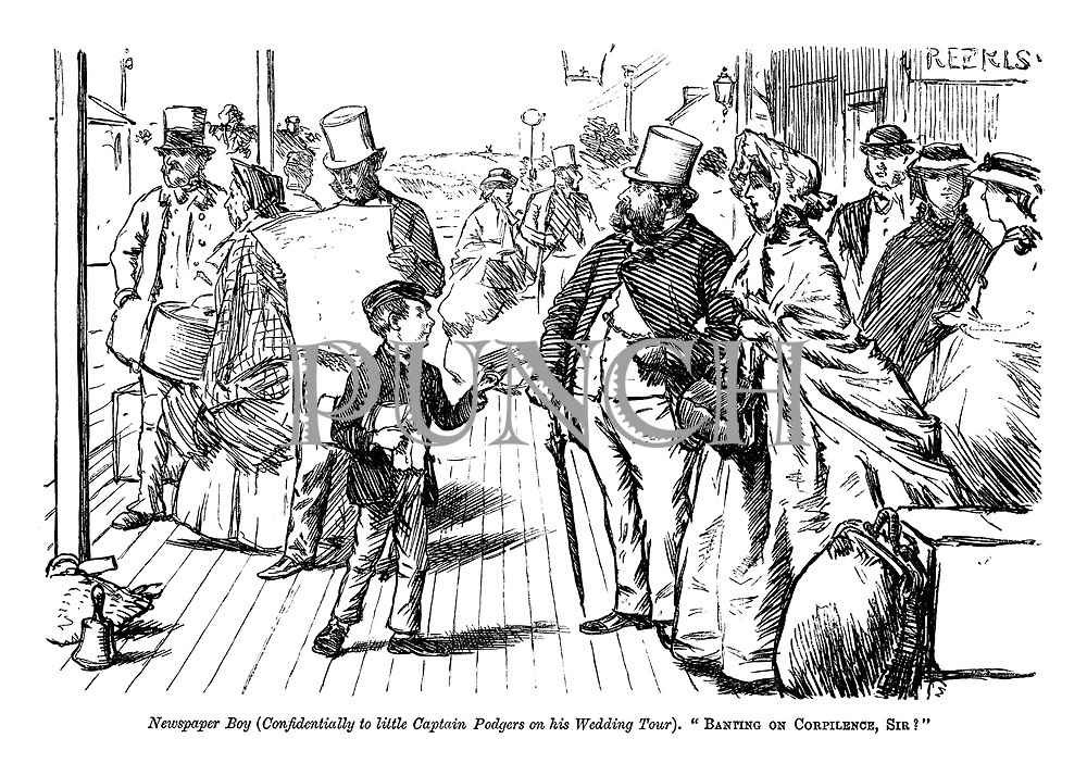 """Newspaper boy (confidentially to little Captain Podgers on his wedding tour.). """"Banting on corpilence, sir?"""""""