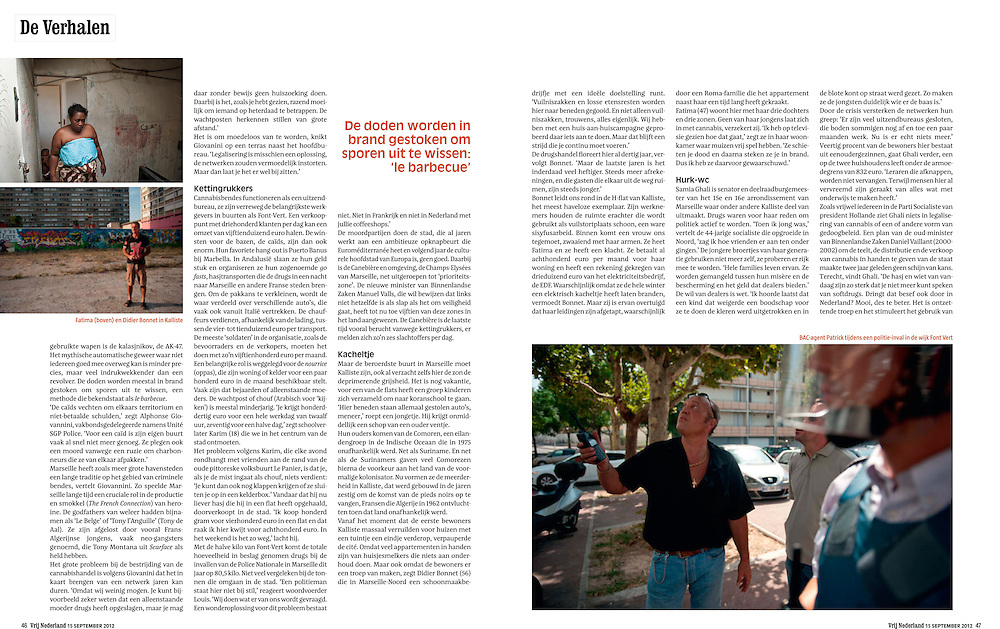 Assignment. Drug traffic and drugs related murders in Marseilles. Drug gangs are the biggest employers in Marseilles' poor northern districts, providing regular work to inhabitants, from teenagers to single woman. (France)