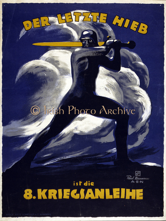World War I German poster advertising War Loan, 1918. Idealized image of a soldier swinging sword.  Text reads 'The final blow is the 8th War Loan'.  Government Finance Bond