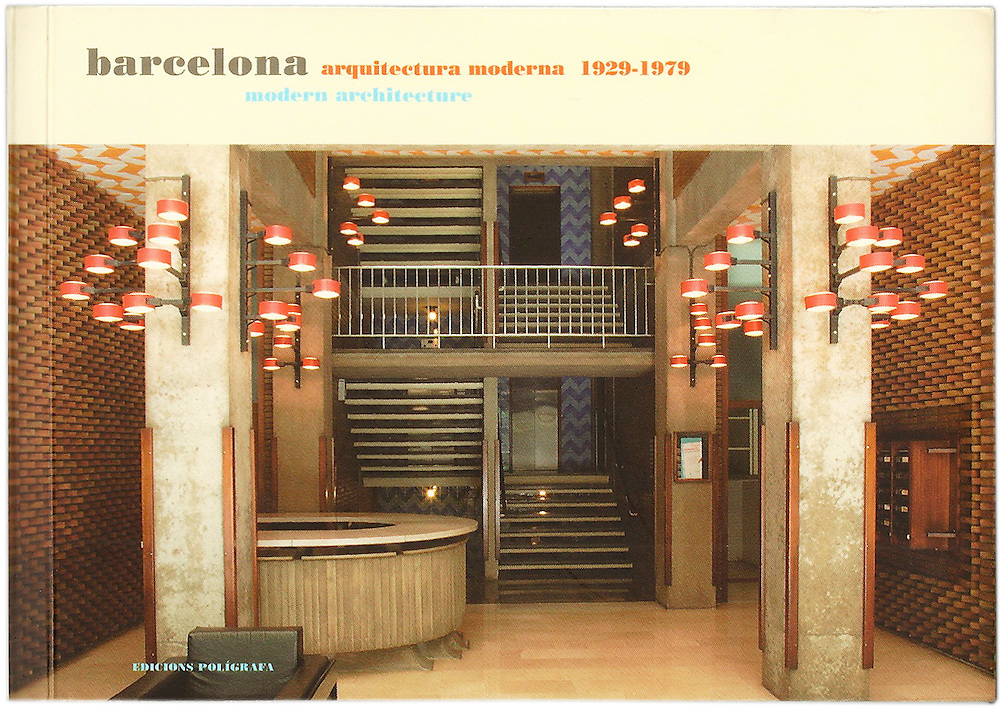 Barcelona Modern Arquitecture 1929-1979 (tittle page; Entrance lobby_ Moragas i Gallissà i Riba de Salas)