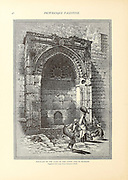 Fountain of the Gate of the Chain Bab Es Silsileh. Supplied with water from Solomon's Pools, Jerusalem  from the book Picturesque Palestine, Sinai, and Egypt By  Colonel Wilson, Charles William, Sir, 1836-1905. Published in New York by D. Appleton and Company in 1881  with engravings in steel and wood from original Drawings by Harry Fenn and J. D. Woodward Volume 1