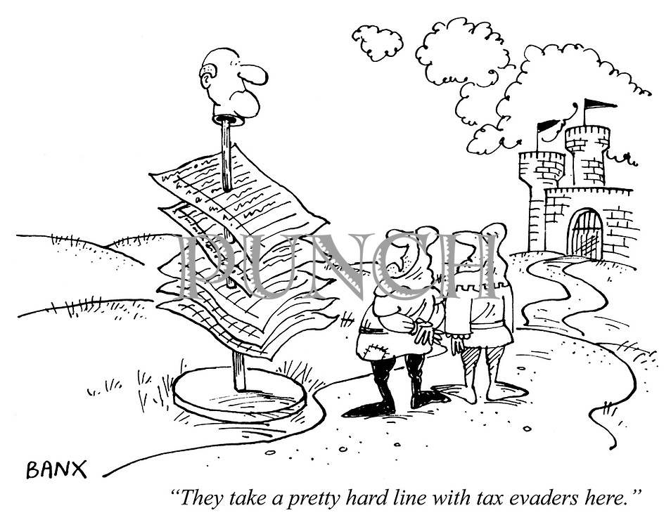 """""""They take a pretty hard line with tax evaders here."""""""