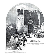 The Jaffa Gate, Jerusalem main entrance to the walled city from the book Picturesque Palestine, Sinai, and Egypt By  Colonel Wilson, Charles William, Sir, 1836-1905. Published in New York by D. Appleton and Company in 1881  with engravings in steel and wood from original Drawings by Harry Fenn and J. D. Woodward Volume 1