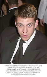 MR BEN ELLIOT nephew of Camilla Parker Bowles, at a dinner in London on 17th May 2001.OOH 164