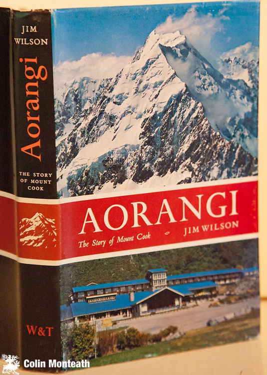 AORANGI - THE STORY OF MOUNT COOK - Jim Wilson, Whitcombe & Tombs Ltd, Christchurch, 1968. First Edn., As new with VG+ dustjacket, Complete early history of climbing on Aoraki / Mount Cook with detailed ascents list in the back. Great book that still needs to be read by all young climbers.  This copy signed by Jim Wilson  $NZ70