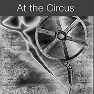 AT THE CIRCUS - Abstract Solaroid Photos by Photographer Paul E Williams