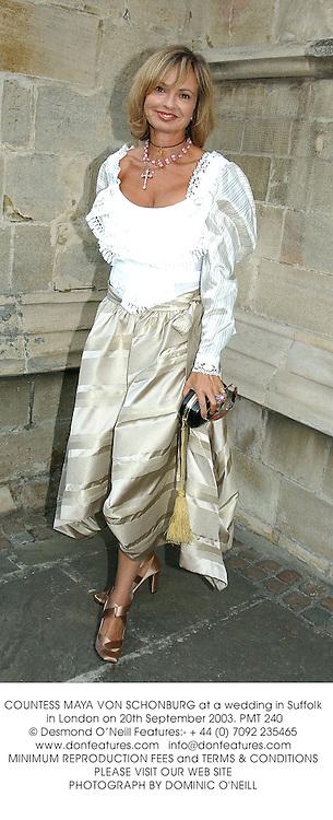 COUNTESS MAYA VON SCHONBURG at a wedding in Suffolk in London on 20th September 2003.PMT 240