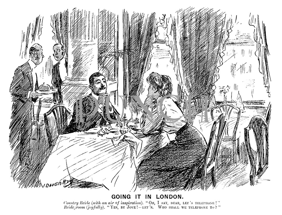 """Going it in London. Country bride (with an air of inspiration). """"Oh, I say, dear, let's telephone!"""" Bridegroom (joyfully). """"Yes, by jove! - let's. Who shall we telephone to?"""""""