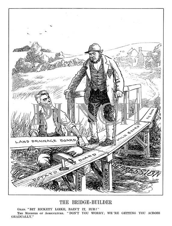 "The Bridge-Builder. Giles. ""Bit rickety loike, bain't it, zur!"" The Minister of Agriculture. ""Don't you worry; we're getting you across gradually."""