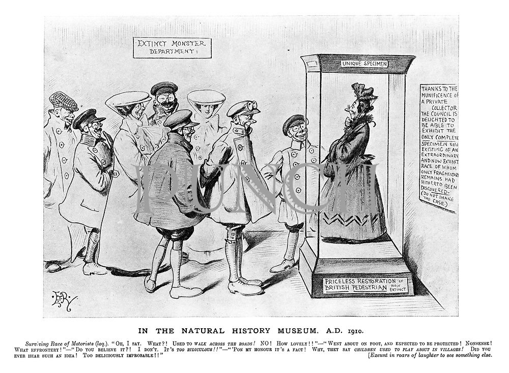 """In the Natural History Museum A.D. 1910. Surviving race of motorists (log.). """"Oh, I say. What?! Used to walk across the roads! No! How lovely!!"""" — """"Went about on foot, and expected to be protected! Nonsense! What effrontery!"""" — """"Do you believe it?! I don't. I't's too ridiculous!!"""" — """"'pon my honour it's a fact! Why, they say children used to play about in villages! Did you ever hear such an idea! Too deliciously improbable!!"""" [Exeunt in roars of laughter to see something else."""