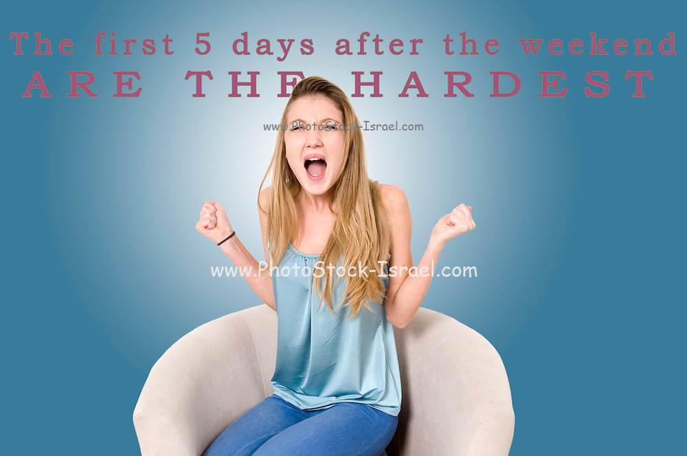 Famous humourous quotes series: The first 5 days after the weekend are the hardest