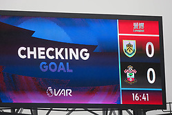 General view as VAR checks a goal - Mandatory by-line: Jack Phillips/JMP - 10/08/2019 - FOOTBALL - Turf Moor - Burnley, England - Burnley v Southampton - English Premier League