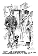 """Gentleman. """"That looks a well-bred dog."""" Owner. """"I should think he was well-bred. Why, he won't have a bit er dinner till he's got his collar on!"""""""