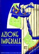 Italian Fascist Party Magazine. 'Azione Imperiale'.  1936. Magazine advancing culture directed by the Futurist writer F. T. Marinetti. The cover shows Italy's Empire in Libya, Somalia and Ethiopia.