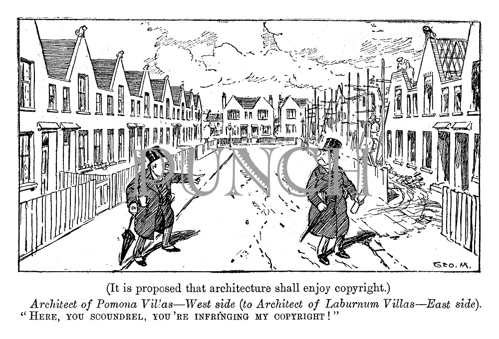 """(It is proposed that architecture shall enjoy copyright). Architect of Pomona Villas - West side (to architect of Laburnam Villas - East side). """"Here, you scoundrel, you're infringing my copyright!"""""""