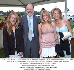 VISCOUNT & VISCOUNTESS COWDRAY with their daughters Left to right, the HON.EMILY PEARSON and the HON.ELIZA PEARSON, at a polo match in West Sussex on 18th July 2004.PXG 64