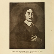 Johan (Jan) van Rlebeeck, (21 April 1619 – 18 January 1677) flrst commander of the Cape of Good Hope From the Book  ' Old Cape Colony; a chronicle of her men and houses from 1652-1806 ' by Trotter, Alys Fane (Keatinge), Mrs Publication date 1903 published by Westminster : A. Constable & co., ltd.