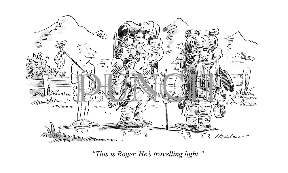 """This is Roger. He's travelling light."""