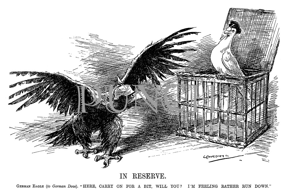 """In Reserve. German Eagle (to German Dove). """"Here, carry on for a bit, will you? I'm feeling rather run down."""" (the German Eagle opens the cage of the German Dove during WW1)"""
