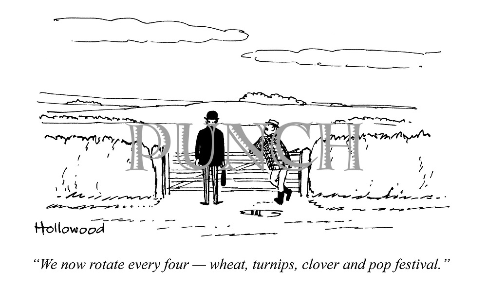 """""""We now rotate every four - wheat, turnips, clover and pop festival."""""""